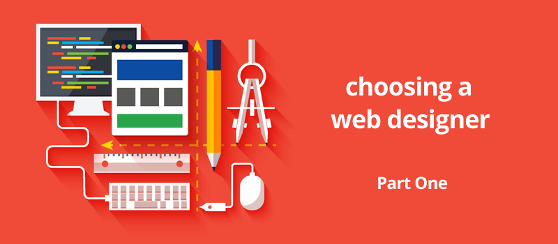 Choosing a web designer: Part One