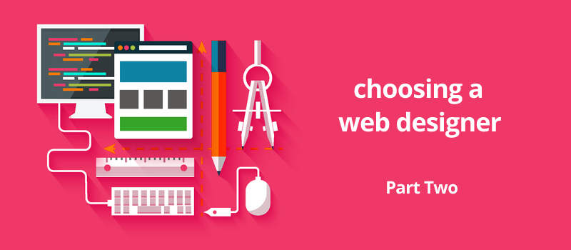 Choosing a web designer: Part Two